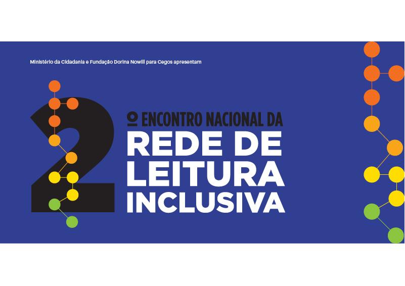 """Descrição da imagem: banner virtual na cor azul com o texto """"2º Encontro Nacional da Rede de Leitura Inclusiva"""". Nas extremidades há pontos coloridos interligados."""